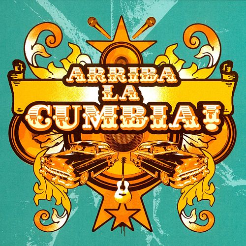 Play & Download Arriba La Cumbia! by Various Artists | Napster