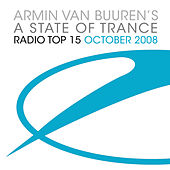Play & Download Armin van Buuren's A State Of Trance Radio Top 15 – October 2008 by Various Artists | Napster