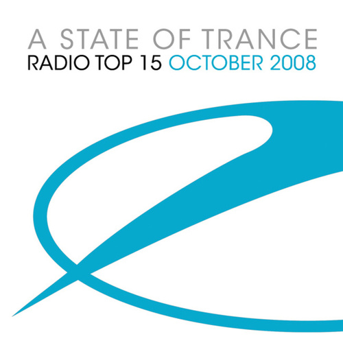 Play & Download A State Of Trance Radio Top 15 – October 2008 by Various Artists | Napster