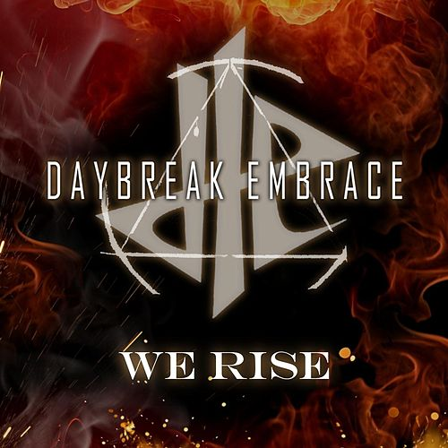 We Rise by Daybreak Embrace