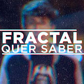 Play & Download Quer Saber by Fractal | Napster