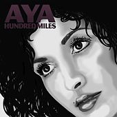 Play & Download Hundred Miles by Aya | Napster
