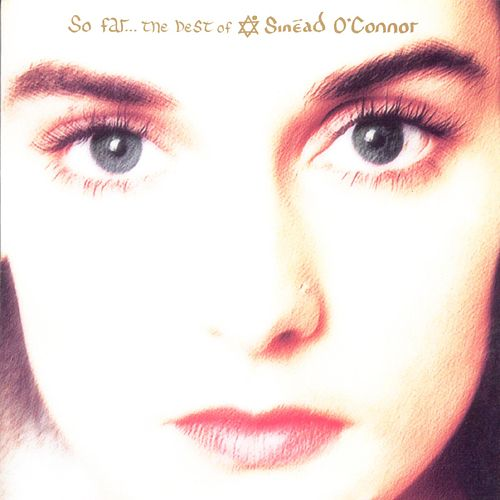 So Far: The Best of Sinéad O'Connor by Various Artists