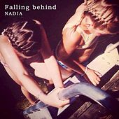 Play & Download Falling Behind by Nadia | Napster