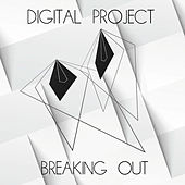 Play & Download Breaking Out by Digital Project | Napster
