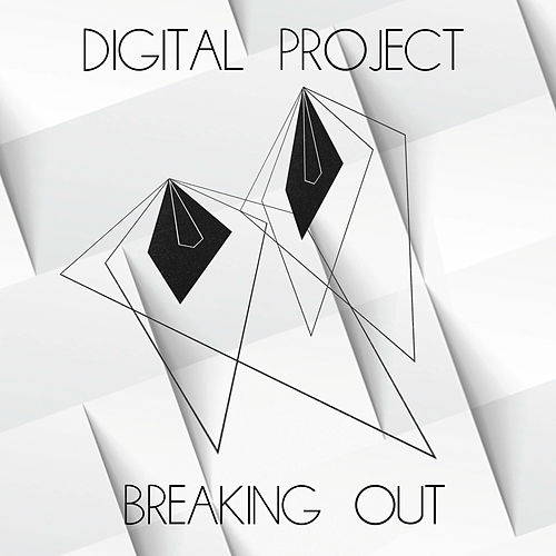 Breaking Out di Digital Project