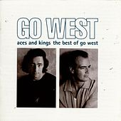 Play & Download Aces and Kings: The Best Of by Go West | Napster