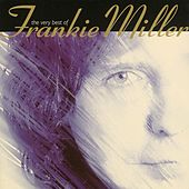 The Very Best of Frankie Miller by Frankie Miller