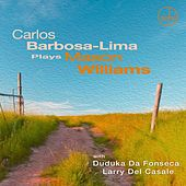 Carlos Barbosa-Lima Plays Mason Williams by Carlos Barbosa-Lima