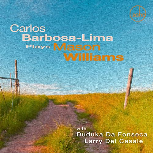 Play & Download Carlos Barbosa-Lima Plays Mason Williams by Carlos Barbosa-Lima | Napster