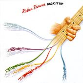 Play & Download Back It Up by Robin Trower | Napster