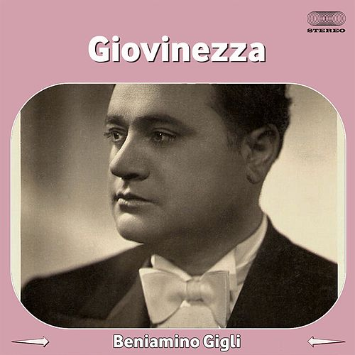 Play & Download Giovinezza by Beniamino Gigli | Napster