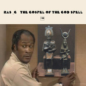 The Gospel Of The God Spell by Ras G