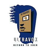 Return to Eden (Live) (Deluxe Version) by Ultravox
