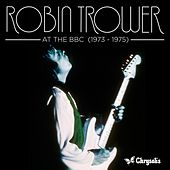 Play & Download At the BBC (1973-1975) by Robin Trower | Napster