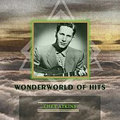 Wonderworld Of Hits by Chet Atkins