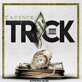 Play & Download Trick by Cadence | Napster