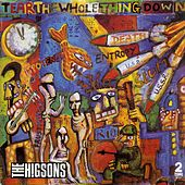 Play & Download Tear the Whole Thing Down by The Higsons | Napster