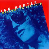 Welcome to the Club (Live) by Ian Hunter