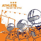 Play & Download You Got the Style by Athlete | Napster