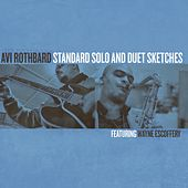 Play & Download Standard Solo and Duet Sketches (feat. Wayne Escoffery) by Avi Rothbard | Napster