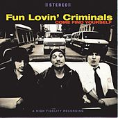 Come Find Yourself by Fun Lovin' Criminals