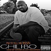 I'm Still Mobbin' by Chili-Bo