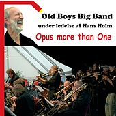 Play & Download Opus More Than One by Old Boys Big Band | Napster
