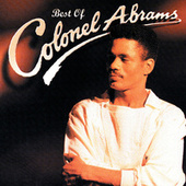 Play & Download The Best Of Colonel Abrams by Colonel Abrams | Napster