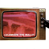 Play & Download Celebrate the Bullet by The Selecter | Napster