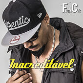 Play & Download Inacreditável by Favelachic | Napster