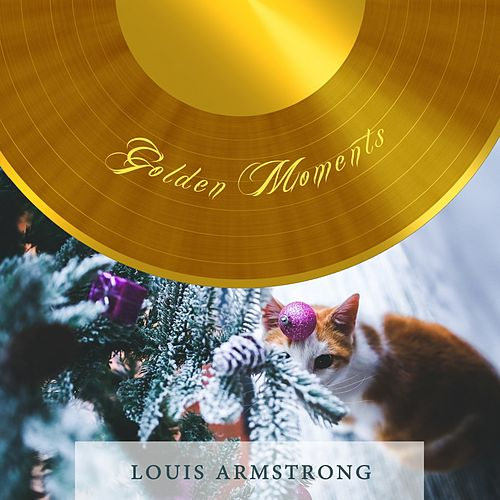 Golden Moments von Louis Armstrong