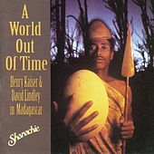 Play & Download A World Out of Time: Henry Kaiser & David Lindley in Madagascar by Various Artists | Napster