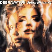 Play & Download Debravation by Debbie Harry | Napster