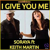 Play & Download I Give You Me by Soraya | Napster