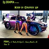 Keep It Crunck up (feat. 8 Ball, M-Eye-C, Loco, Mack E & Bun B) von DJ Drama