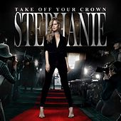 Play & Download Take off Your Crown by Stephanie | Napster