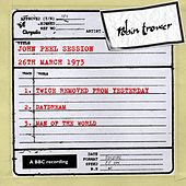 Play & Download John Peel Session (26 March 1973) by Robin Trower | Napster