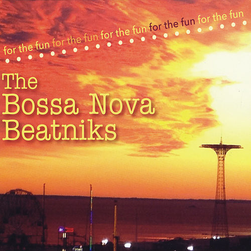 Play & Download For the Fun by Bossa Nova Beatniks | Napster