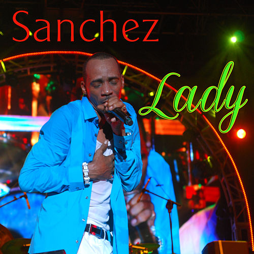 Lady Remix - Single by Sanchez