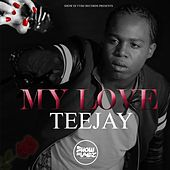 My Love - Single by Jay Tee