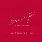 La Prima Donna: Sumi Jo 30th Debut Anniversary von Various Artists