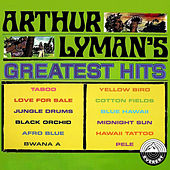 Play & Download Greatest Hits  by Arthur Lyman | Napster