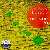 Play & Download Latitude 20 by Arthur Lyman | Napster