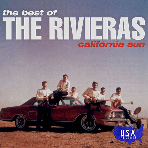 California Sun - The Best of the Rivieras by The Rivieras