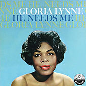 He Needs Me by Gloria Lynne
