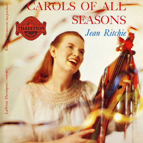 Play & Download Carols of All Seasons (Remastered) by Jean Ritchie | Napster