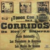Todos Con Tuba Corridos de Hoy y Siempre, Vol. 2 by Various Artists
