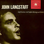John Langstaff Sings American and English Folk Songs and Ballads by John Langstaff