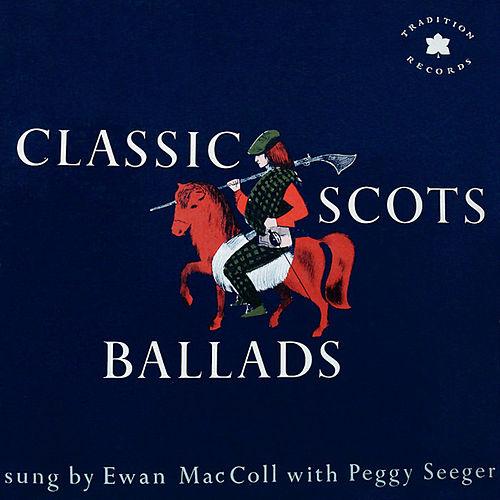 Play & Download Classic Scots Ballads by Peggy Seeger | Napster